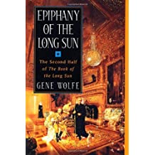 By Gene Wolfe Epiphany of the Long Sun: Calde of the Long Sun and Exodus from the Long Sun (Book of the Long Sun, (1st)