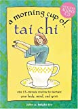 A Morning Cup of T'ai Chi, John A. Bright-Fey, 157587220X
