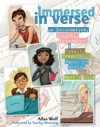 Immersed in Verse: An Informative, Slightly Irreverent & Totally Tremendous Guide to Living the Poet's Life