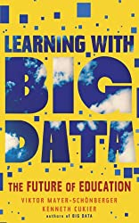 Learning With Big Data (Kindle Single): The Future of Education