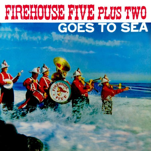 Goes To Sea By Firehouse Five Plus Two On Amazon Music