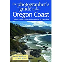 Photographers Guide To The Oregon Coast: Where To Find Perfect Shots And How To Take Them