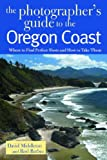 Search : The Photographer's Guide to the Oregon Coast: Where to Find Perfect Shots and How to Take Them