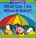 What Can I Do When It Rains? / ¿Qué Puedo Hacer Cuando Llueve?, , 0618431705