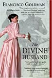 Front cover for the book The Divine Husband: A Novel by Francisco Goldman