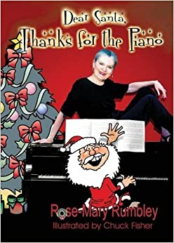 Dear Santa, Thanks for the Piano by Rose-Mary Rumbley (2000-01-01)