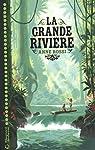 La grande rivière par Anne Rossi