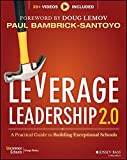 #1: Leverage Leadership 2.0: A Practical Guide to Building Exceptional Schools