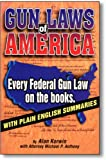Gun Laws of America - 5th Edition, Alan Korwin, 1889632147