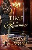 TIME TO REMEMBER: (Time Travel Romance) : Book 3 (Ravenhurst Series)