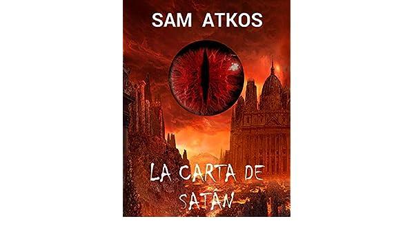 LA CARTA DE SATAN (Spanish Edition) - Kindle edition by SAM ATKOS. Literature & Fiction Kindle eBooks @ Amazon.com.