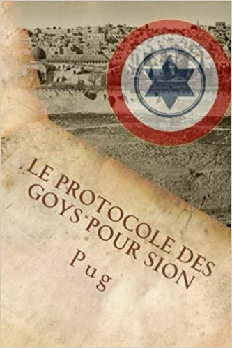 Livres gratuits Le Protocole des Goys pour Sion: L'infâme complot secret des non-juifs pour défendre Israël à son insu! pdf, epub