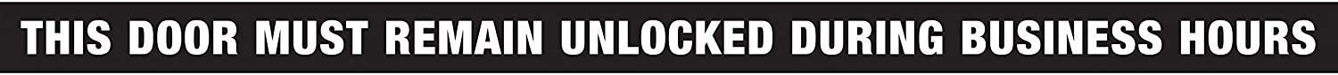 Hillman 840205 This Door Must Remain Unlocked During Business Hours Flexible Self Adhesive Sign, Black and White Vinyl, 1.5x28 Inches 1-Sign