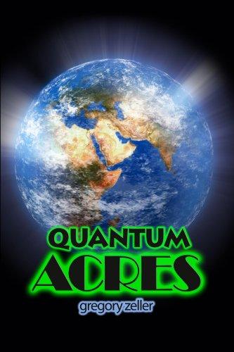 Quantum Acres by [Zeller, Gregory]