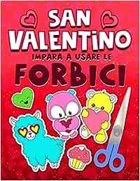 San Valentino: Impara a usare le forbici: Un grazioso