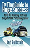 The Tiny Guide to Huge Success, Jeri Goldstein, 0960683089