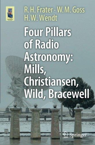 Four Pillars of Radio Astronomy: Mills, Christiansen, Wild, Bracewell (Astronomers' - Australia Optical