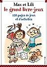 Max et Lili - Le grand livre-jeux par Saint-Mars