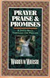 Prayer, Praise and Promises, Warren W. Wiersbe, 0801097258