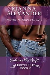 Embrace the Night (PHOENIX Files Book 2)