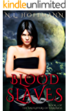 Blood Slaves (The Daughters of Darkness Book 1)