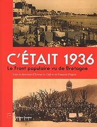 C'était 1936 Le Front populaire vu de Bretagne par  Erwan Le Gall