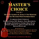 Master's Choice Volume 1: Mystery Stories by Today's Top Writers and the Masters Who Inspired Them Audiobook by Stephen King, Tony Hillerman, W.F. Harvey, Stephen Crane, Ed Gorman, Joyce Carol Oates, Donald Westlake, Joe Gores, John Lutz, Peter Lovesey Narrated by Juliet Mills, Michael Gross