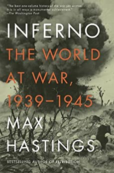 Inferno: The World at War, 1939-1945 by [Hastings, Max]
