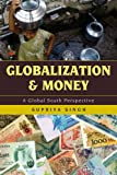 Globalization and Money, Singh, Supriya, 1442213566