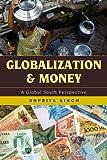 Globalization and Money, Singh, Supriya, 1442213566