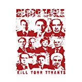 Kill Your Tyrants