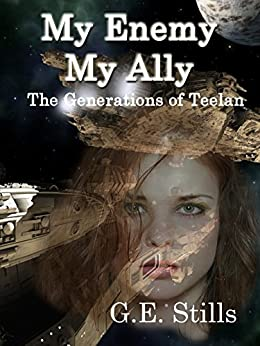 My Enemy, My Ally (The Generations of Teelan Book 5) by [Stills, G.E.]