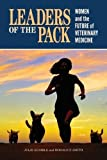 img - for Leaders of the Pack: Women and the Future of Veterinary Medicine (New Directions in the Human-Animal Bond) book / textbook / text book