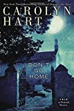 Don't Go Home (A Death on Demand Mysteries) by Carolyn Hart (2015-05-05) by  Carolyn Hart in stock, buy online here
