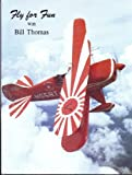 Fly for Fun with Bill Thomas, Bill Thomas, 0614132096