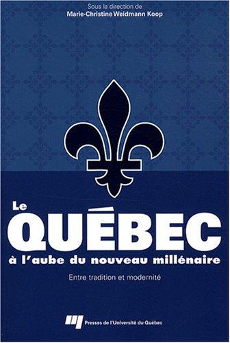 Le Québec à l'aube du nouveau millénaire (French Edition)
