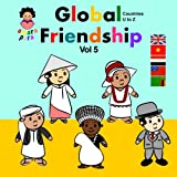 Global Friendship Vol 5 U - Z: Global Friendship Vol 5 United Kingdom - Zambia (Amara Para Global Friendship)