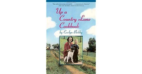 Up a Country Lane Cookbook (A Bur Oak Original): Amazon com