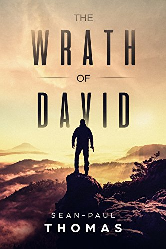 The Wrath of David: An Apocalyptic, Revenge, Action, Thriller. by [Thomas, Sean-Paul]
