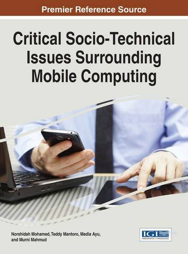 Critical Socio-Technical Issues Surrounding Mobile Computing (Advances in Wireless Technologies and Telecommunication) by Ingramcontent