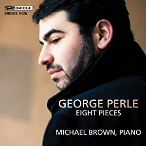 George Perle: Eight Pieces (1938-1997)