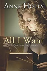 All I Want: The Anne Holly-Day Collection