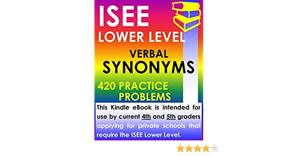 Amazon isee lower level verbal synonyms 420 practice problems amazon isee lower level verbal synonyms 420 practice problems ebook isee exam preparation experts kindle store m4hsunfo