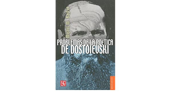 Problemas de la poética de Dostoievski (Breviarios) (Spanish Edition): Bajtín Mijaíl Mijálovich: 9789681668167: Amazon.com: Books