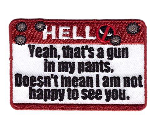 Hook Gun in my Pants Happy to See You Deadpool Morale Tactic