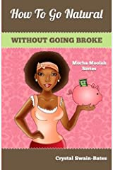 How to Go Natural Without Going Broke Paperback