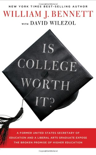 Is College Worth It?: A Former United