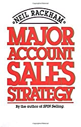 Major Account Sales Strategy by Neil Rackham (1989) Hardcover