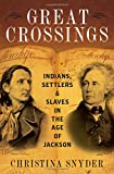 "Christina Snyder, ""Great Crossings: Indians, Settlers, and Slaves in the Age of Jackson"" (Oxford UP, 2017)"