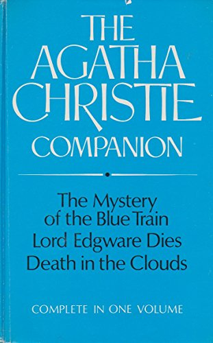 The Agatha Christie Companion - The Mystery of the Blue Train : Lord Edgware Dies : Death in the Clouds